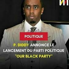 P. DIDDY ANNONCE LE LANCEMENT D'UN PARTI POLITIQUE, OUR BLACK PARTY